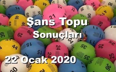 Şans Topu 22 Ocak 2020
