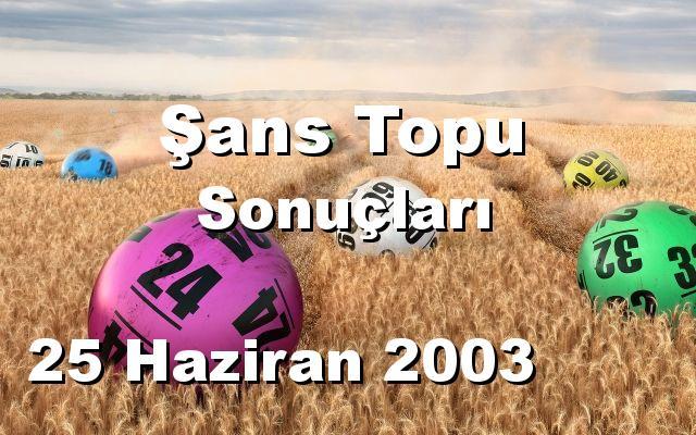 Şans Topu detay bilgiler 25/06/2003