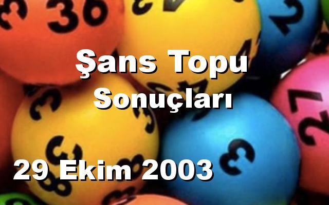 Şans Topu detay bilgiler 29/10/2003