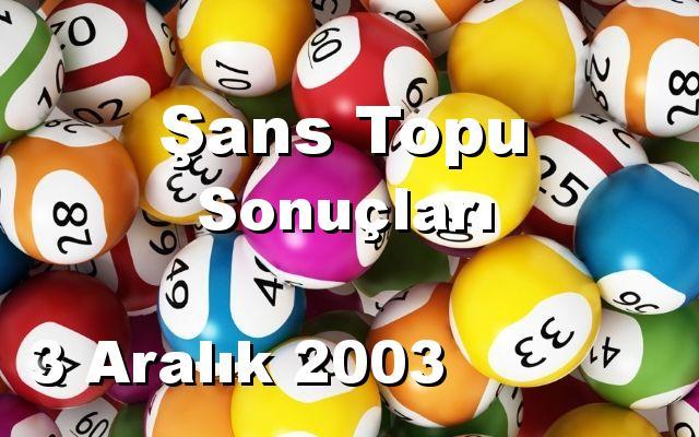 Şans Topu detay bilgiler 03/12/2003