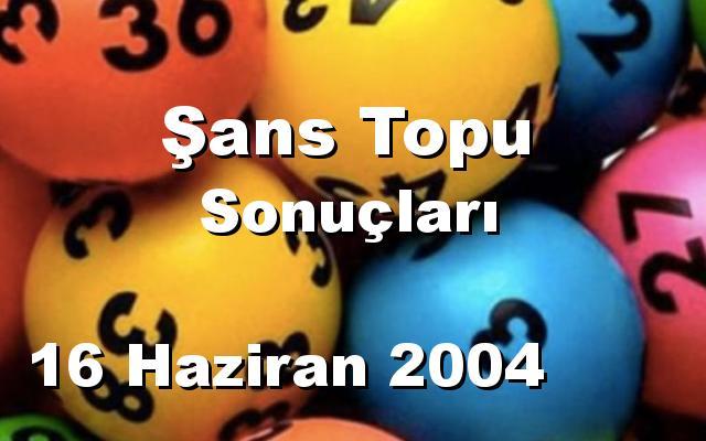 Şans Topu detay bilgiler 16/06/2004