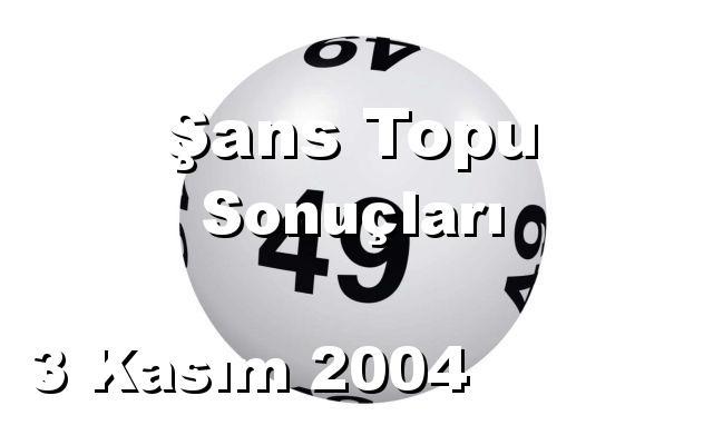 Şans Topu detay bilgiler 03/11/2004
