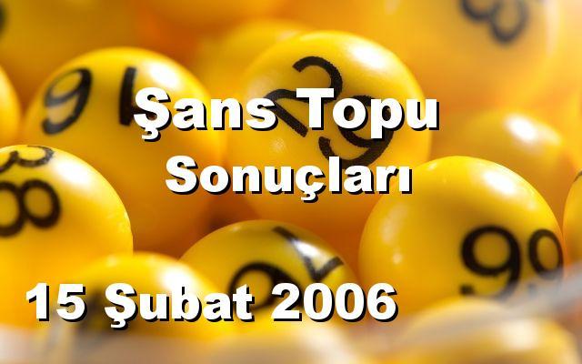 Şans Topu detay bilgiler 15/02/2006