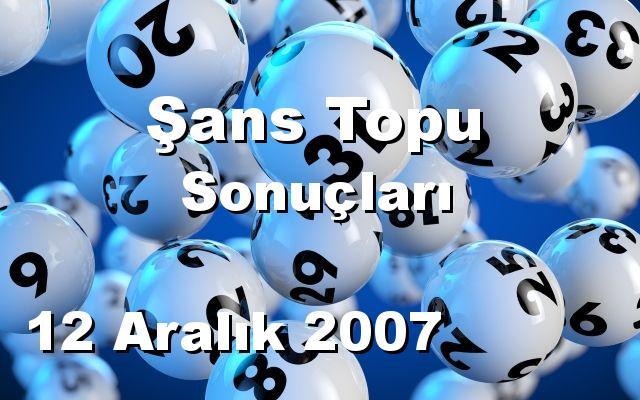 Şans Topu detay bilgiler 12/12/2007