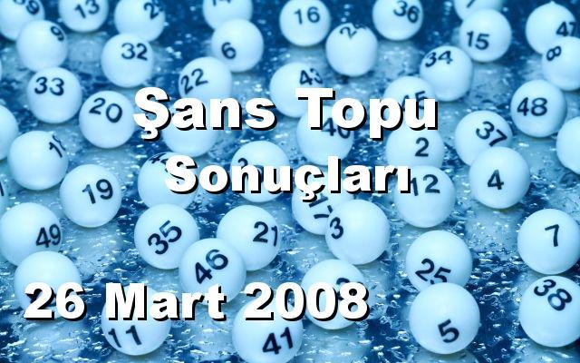 Şans Topu detay bilgiler 26/03/2008