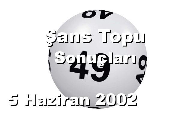 Şans Topu detay bilgiler 05/06/2002