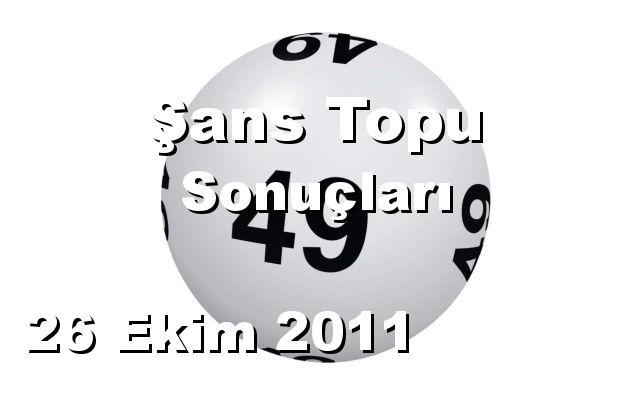 Şans Topu detay bilgiler 26/10/2011