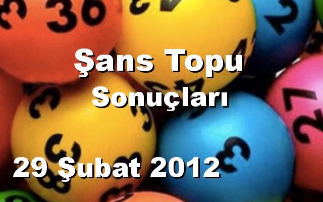 Şans Topu detay bilgiler 29/02/2012