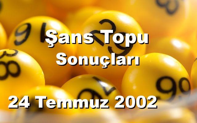 Şans Topu detay bilgiler 24/07/2002