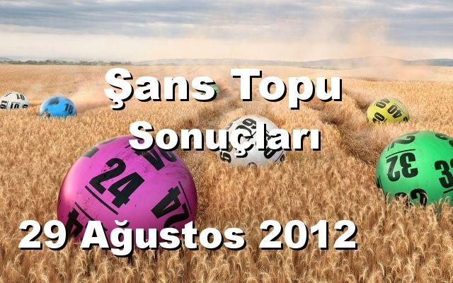 Şans Topu detay bilgiler 29/08/2012