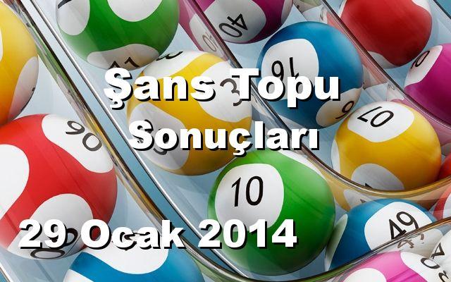 Şans Topu detay bilgiler 29/01/2014