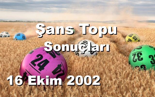 Şans Topu detay bilgiler 16/10/2002