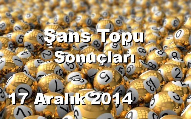 Şans Topu detay bilgiler 17/12/2014