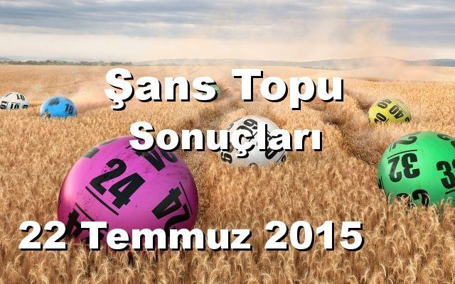 Şans Topu detay bilgiler 22/07/2015
