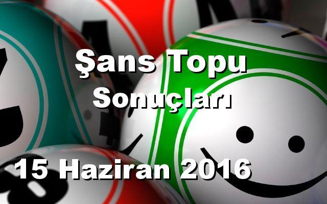 Şans Topu detay bilgiler 15/06/2016