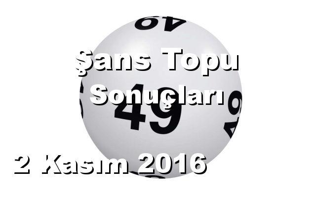 Şans Topu detay bilgiler 02/11/2016