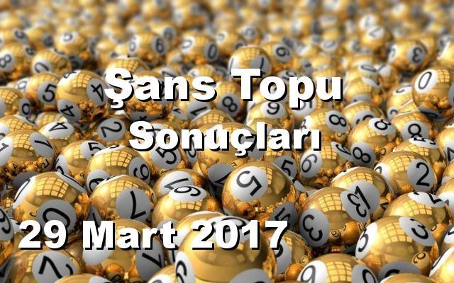 Şans Topu detay bilgiler 29/03/2017