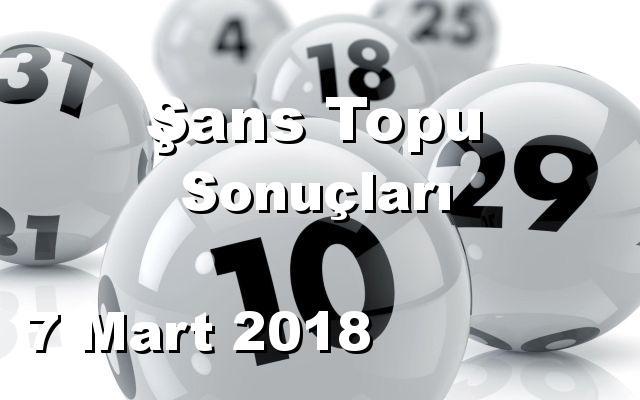 Şans Topu detay bilgiler 07/03/2018