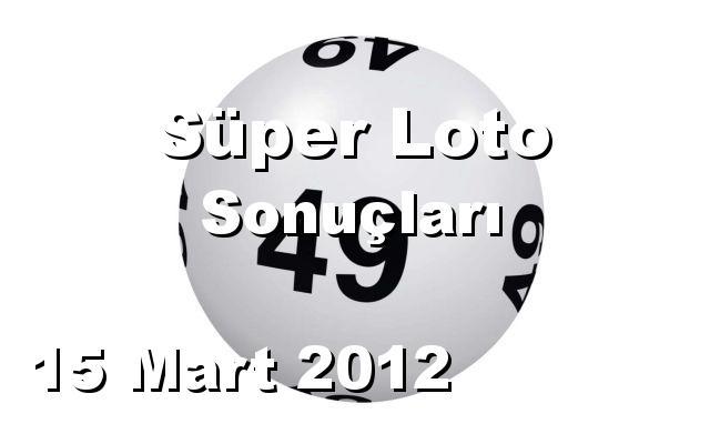 Süper Loto detay bilgiler 15/03/2012
