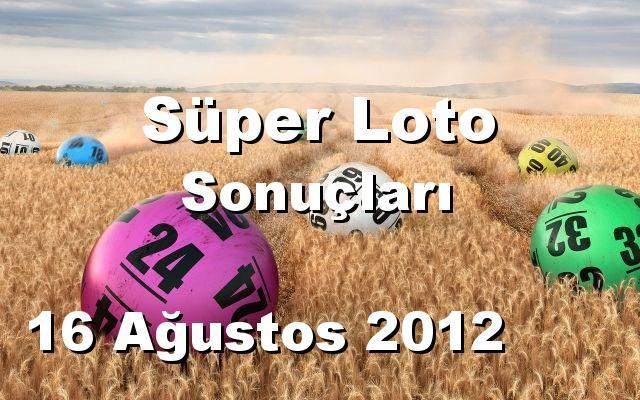 Süper Loto detay bilgiler 16/08/2012